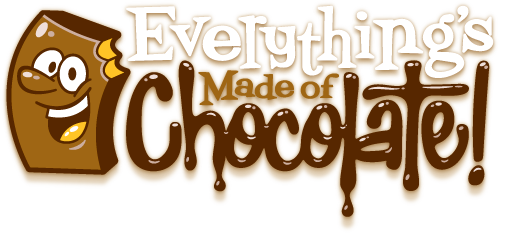 everythings made of chocolate dont you wish everything was made of